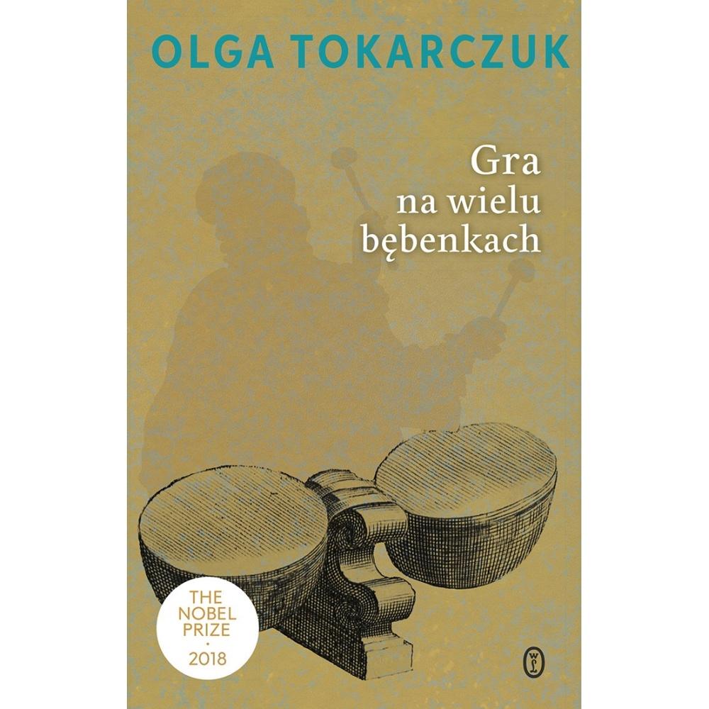 Gra na wielu bębenkach Olga Tokarczuk