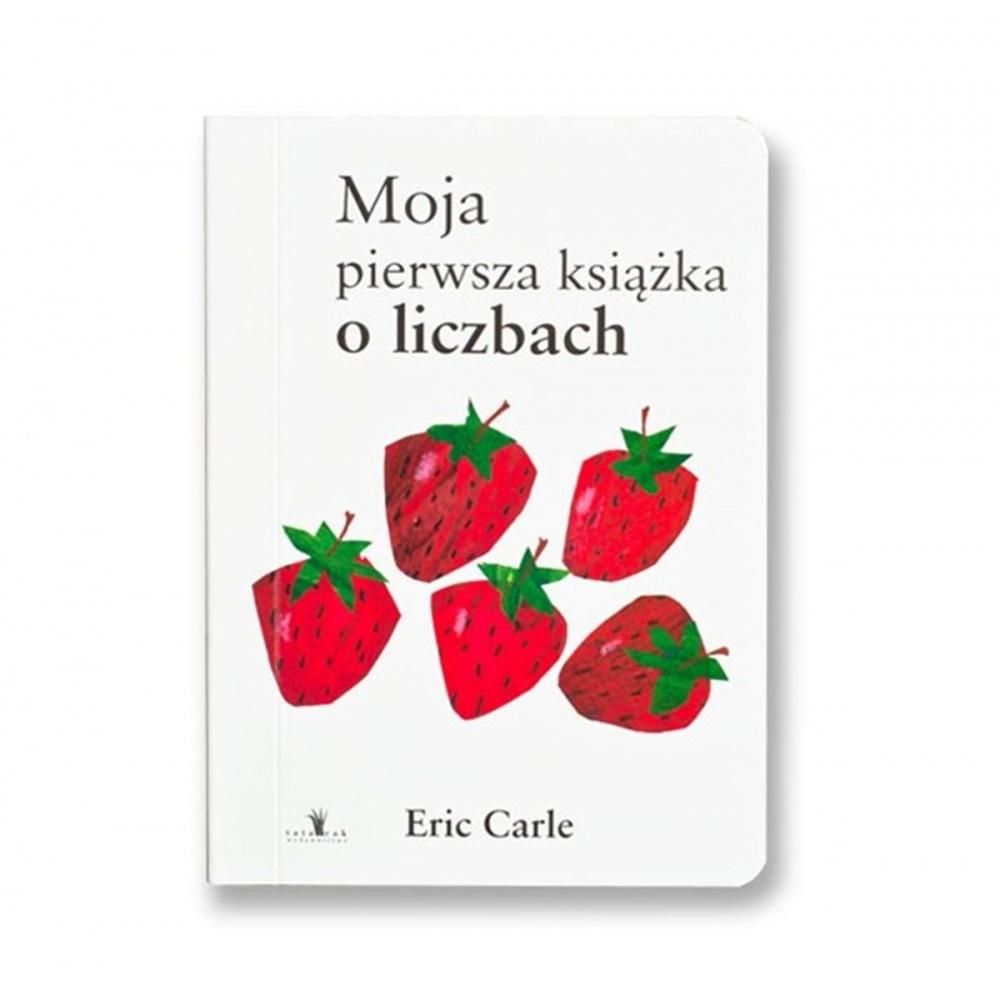 Moja pierwsza książka o liczbach Eric Carle Tatarak