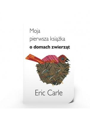 Moja pierwsza książka o domach zwierząt Eric Carle Tatarak
