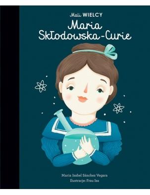 Mali WIELCY. Maria Skłodowska-Curie SMART BOOKS