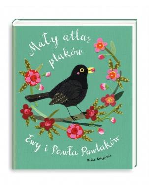 Mały atlas ptaków Ewy i Pawła Pawlaków NASZA KSIĘGARNIA