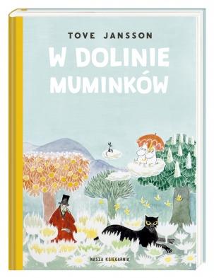W dolinie Muminków Tove Jansson Nasza Księgarnia