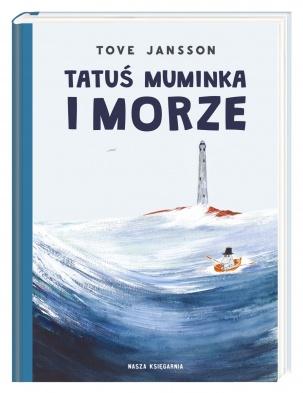 Tatuś Muminka i morze Tove Jansson Nasza Księgarnia