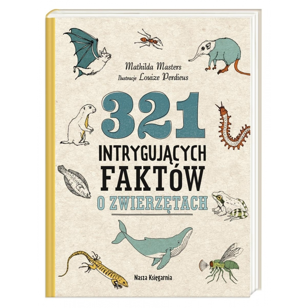 321 intrygujących faktów o zwierzętach Nasza Księgarnia