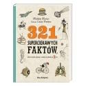 321 superciekawych faktów, które trzeba poznać...Nasza Księgarnia
