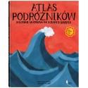 Atlas podróżników. Historie wypraw na krańce światA DWIE SIOSTRY
