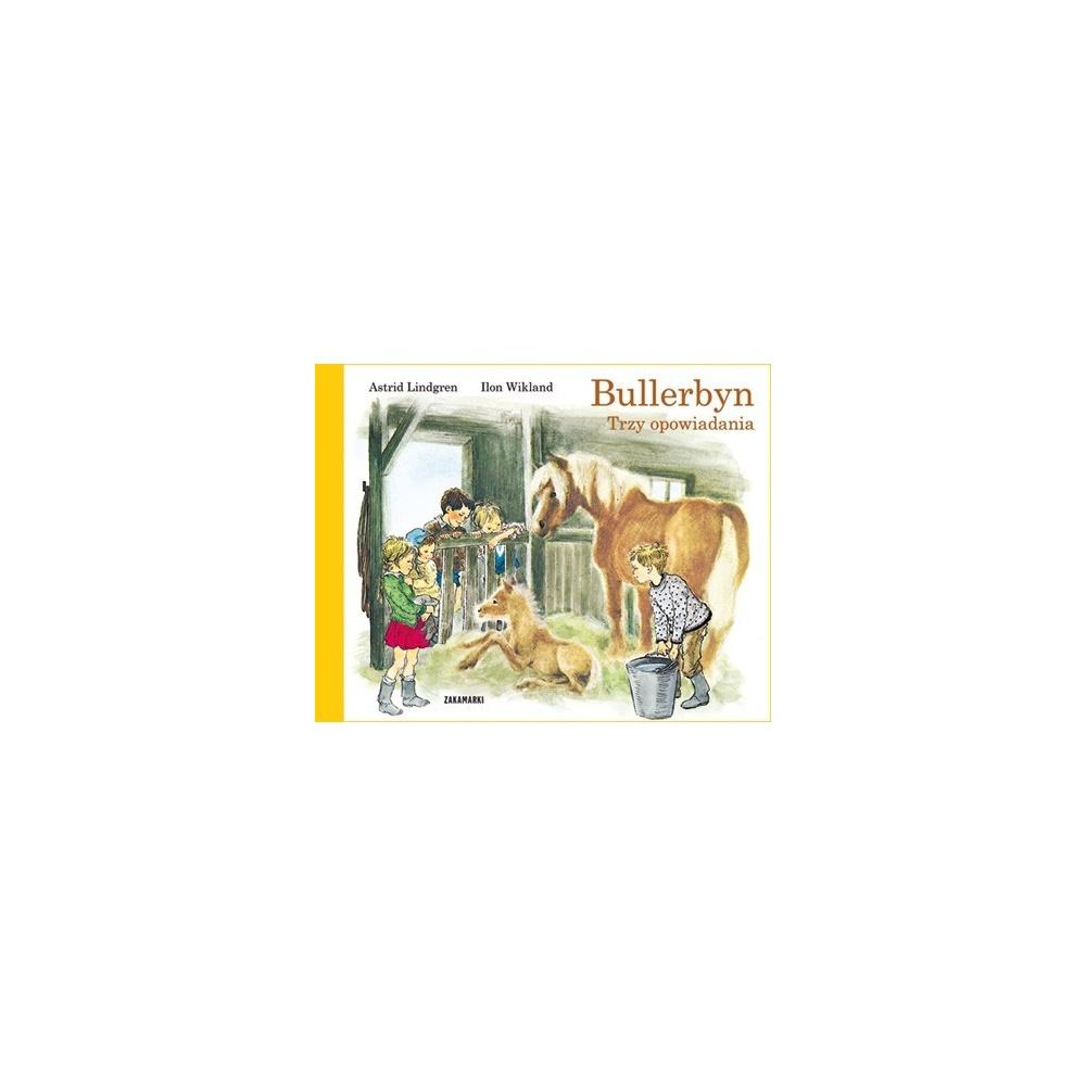 Bullerbyn. Trzy opowiadania Wydawnictwo Zakamarki