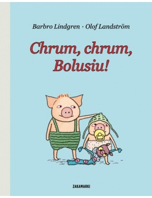 Chrum, chrum, Bolusiu! Wydawnictwo Zakamarki