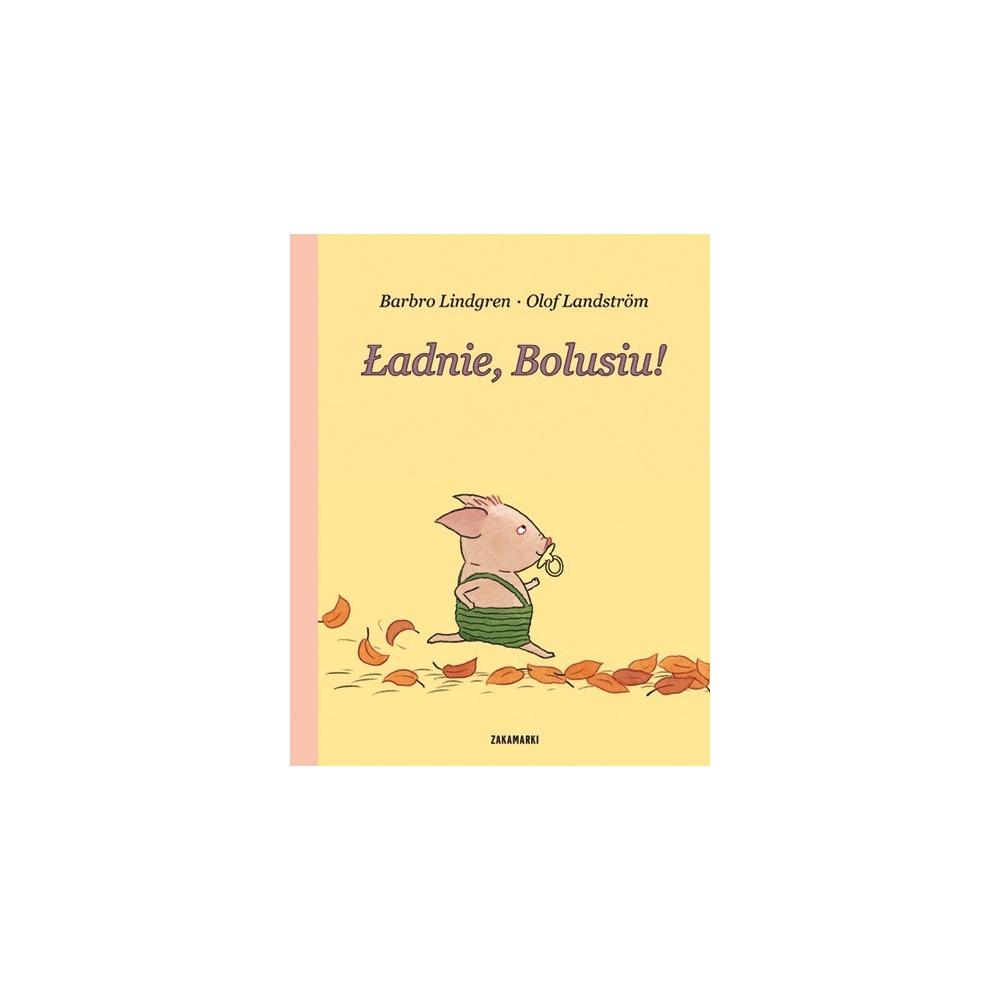 Ładnie, Bolusiu! Wydawnictwo Zakamarki