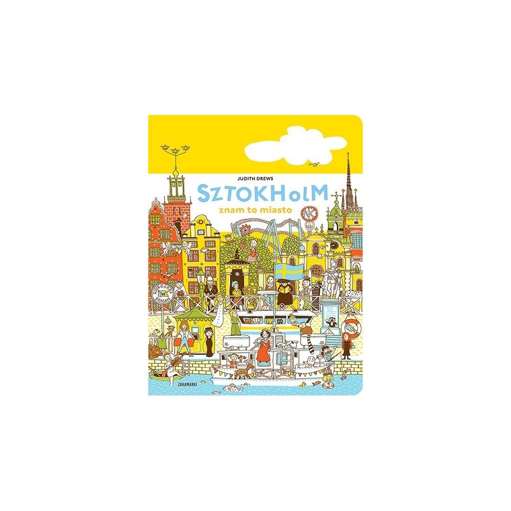 Sztokholm, znam to miasto Wydawnictwo Zakamarki