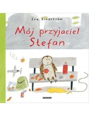 Mój przyjaciel Stefan Wydawnictwo Zakamarki
