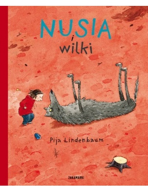 Nusia i wilki Wydawnictwo Zakamarki