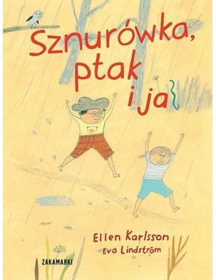 Sznurówka, ptak i ja Wydawnictwo Zakamarki