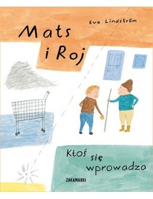 Mats i Roj. Ktoś się wprowadza Wydawnictwo Zakamarki