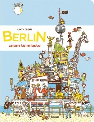 Berlin - znam to miasto Wydawnictwo Zakamarki