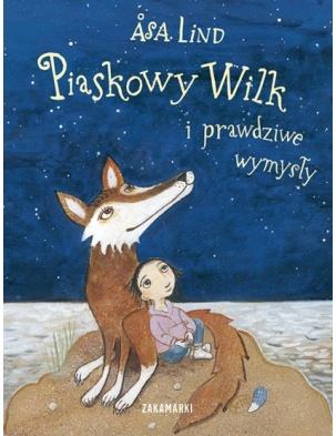 Piaskowy Wilk i prawdziwe wymysły Wydawnictwo Zakamarki