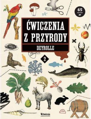 Ćwiczenia z przyrody cz.2 Deyrolle Wytwórnia