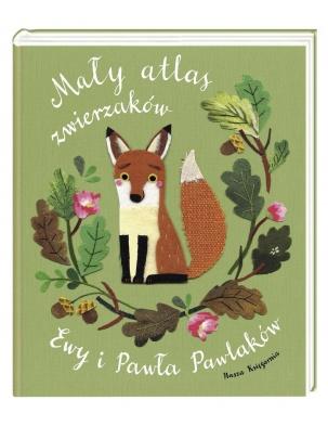 Mały atlas zwierzaków Ewy i Pawła Pawlaków Nasza Księgarnia